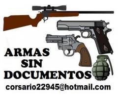 Armas sin documentos  corsario22945@hotmail.com